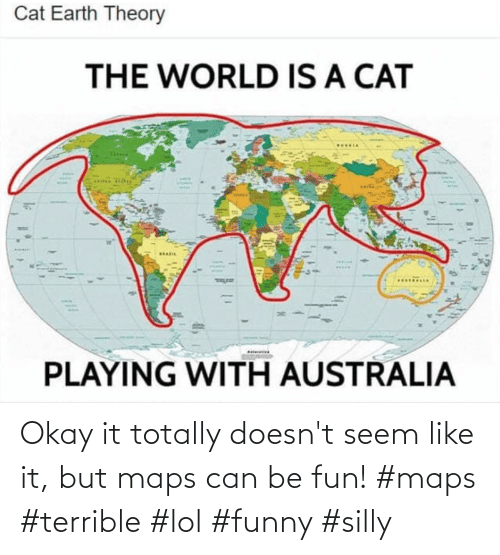 Seem: Okay it totally doesn't seem like it, but maps can be fun! #maps #terrible #lol #funny #silly
