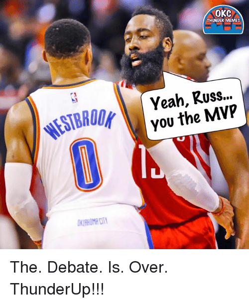 Memes, Yeah, and Okc Thunder: OKC  THUNDER MEMES  RRMnv Yeah, Russ...  you the MVP The. Debate. Is. Over.   ThunderUp!!!