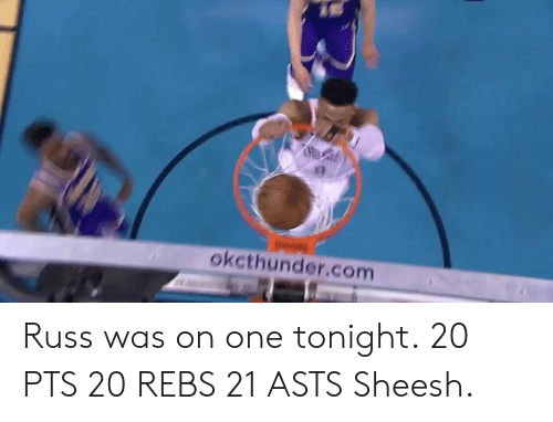 Com, One, and Pts: okcthunder.com Russ was on one tonight.  20 PTS 20 REBS 21 ASTS  Sheesh.