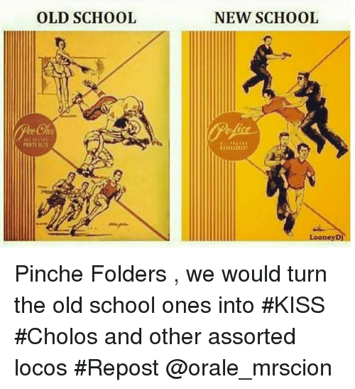 Old School New School Looney Di Pinche Folders We Would Turn The Old