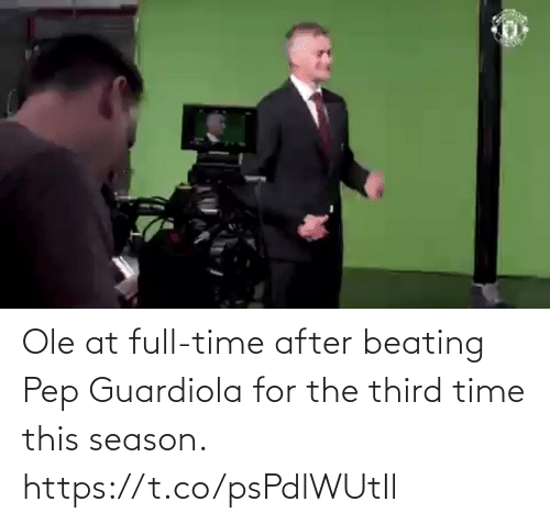 pep: Ole at full-time after beating Pep Guardiola for the third time this season. https://t.co/psPdlWUtIl