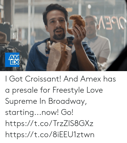 Love, Memes, and Supreme: OLEV  AM  EX I Got Croissant! And Amex has a presale for Freestyle Love Supreme In Broadway, starting...now! Go! https://t.co/TrzZlS8GXz https://t.co/8iEEU1ztwn