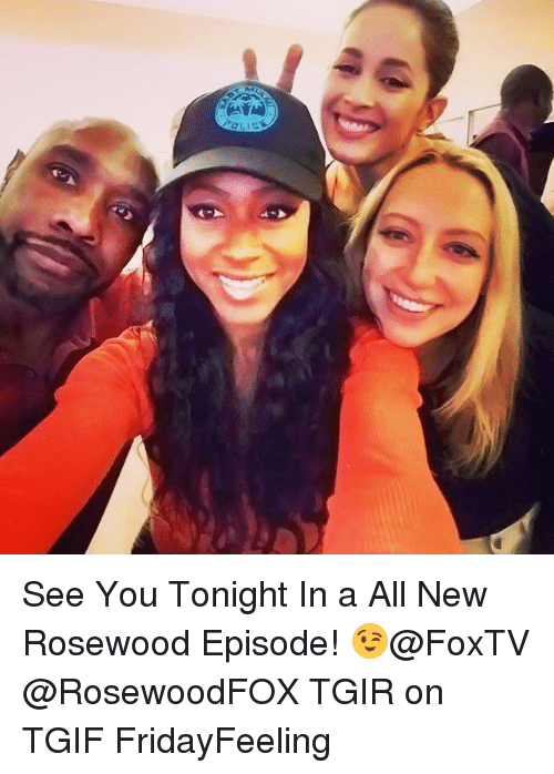 see you tonight: OLI See You Tonight In a All New Rosewood Episode! 😉@FoxTV @RosewoodFOX TGIR on TGIF FridayFeeling