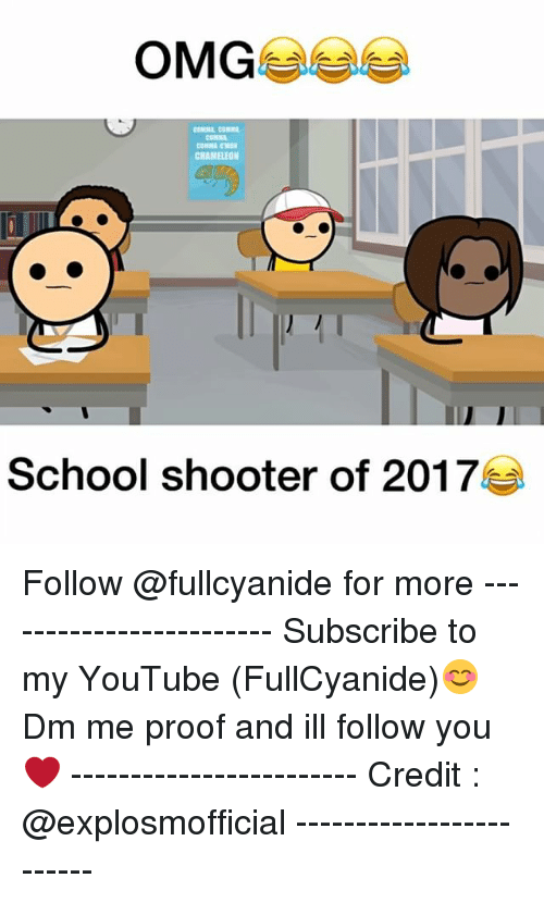 Proofs: OMG  CHAMELEON  School shooter of 2017 Follow @fullcyanide for more ------------------------ Subscribe to my YouTube (FullCyanide)😊 Dm me proof and ill follow you❤️ ------------------------ Credit : @explosmofficial ------------------------