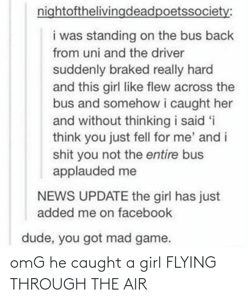 Flying Through: omG he caught a girl FLYING THROUGH THE AIR