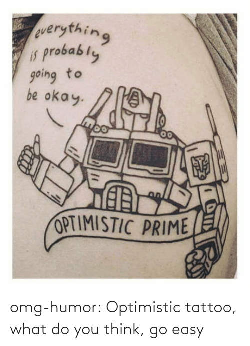 what do you think: omg-humor:  Optimistic tattoo, what do you think, go easy