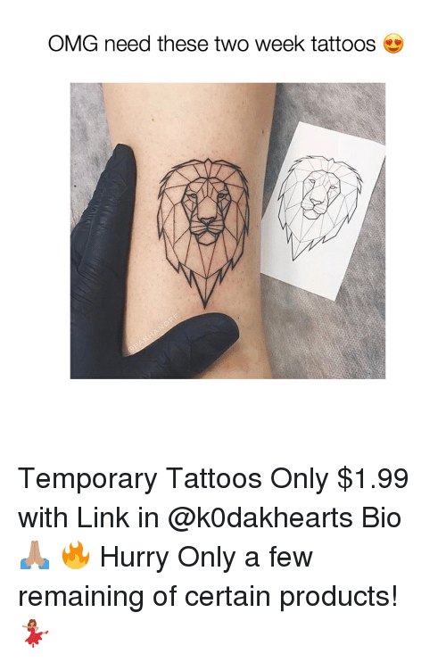 Omg, Tattoos, and Link: OMG need these two week tattoos Temporary Tattoos Only $1.99 with Link in @k0dakhearts Bio 🙏🏽 🔥 Hurry Only a few remaining of certain products! 💃🏽