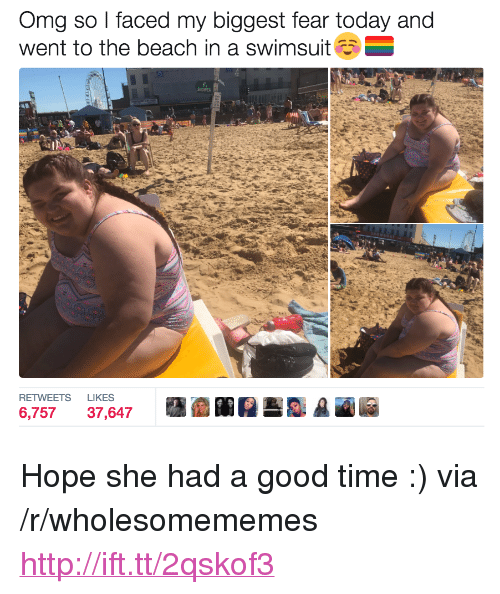 "Had A Good Time: Omg so I faced my biggest fear today and  went to the beach in a swimsuit  IN  RETWEETS LIKES  6,75737,647 <p>Hope she had a good time :) via /r/wholesomememes <a href=""http://ift.tt/2qskof3"">http://ift.tt/2qskof3</a></p>"