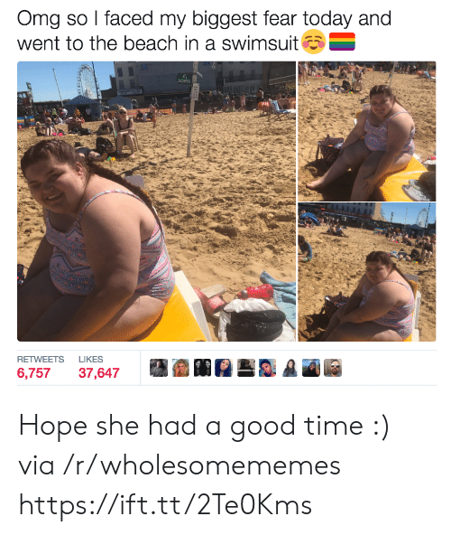 Had A Good Time: Omg so I faced my biggest fear today and  went to the beach in a swimsuit  SHOWER  LIKES  RETWEETS  6,757  37,647 Hope she had a good time :) via /r/wholesomememes https://ift.tt/2Te0Kms