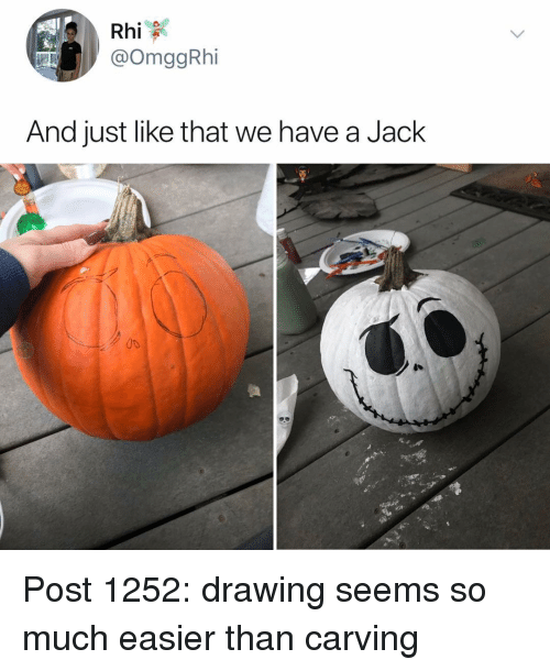 And Just Like That: @OmggRhi  And just like that we have a Jack Post 1252: drawing seems so much easier than carving
