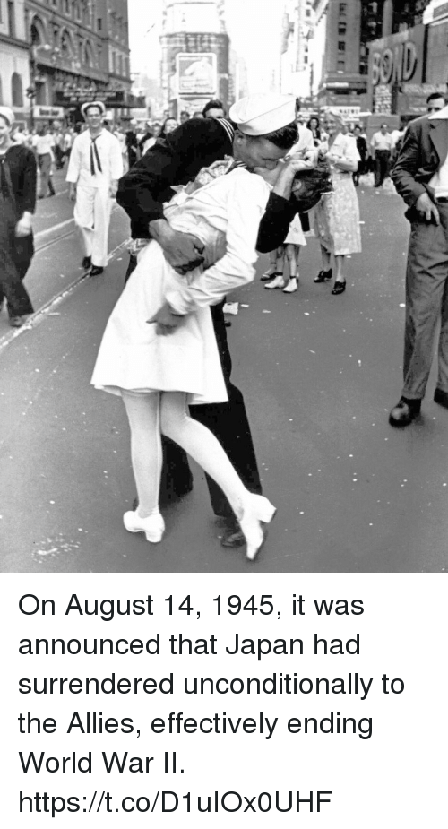 iis: On August 14, 1945, it was announced that Japan had surrendered unconditionally to the Allies, effectively ending World War II. https://t.co/D1uIOx0UHF
