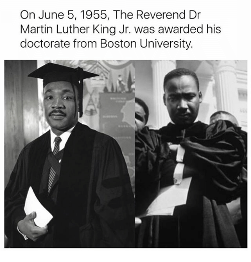 dr martin luther king: On June 5, 1955, The Reverend Dr  Martin Luther King Jr. was awarded his  doctorate from Boston University.