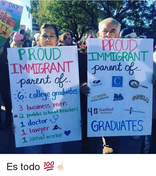 College, Doctor, and Memes: ON  PROUD  MIGRANT  PROUD  IMMIGRANTporant of  parent  UESTON  college graduates  UCDAVIS  SCHOOL or MEDICINE  3 business ncu afr  1 doctor  1 lawelew A GRADUATES  GSU  ic school  teac  Stanford  University  1 social worker Es todo 💯☝🏻