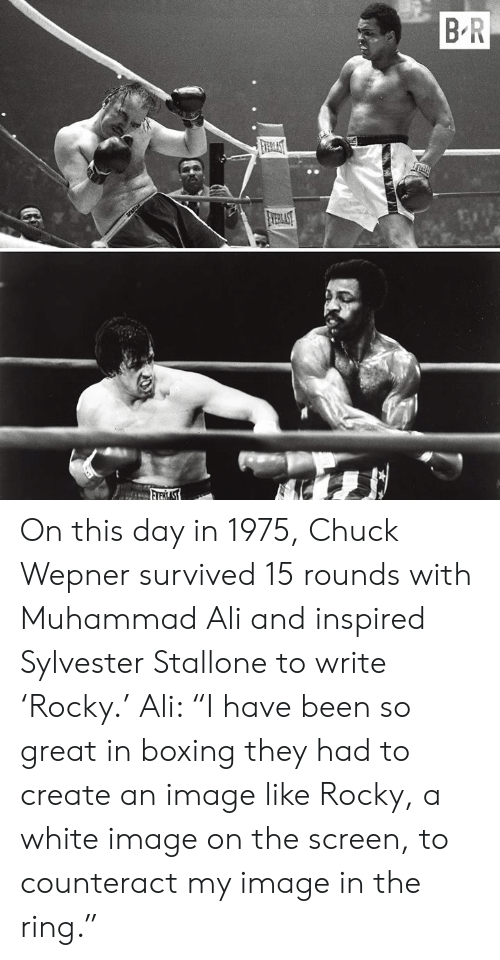 """Ali, Boxing, and Muhammad Ali: On this day in 1975, Chuck Wepner survived 15 rounds with Muhammad Ali and inspired Sylvester Stallone to write 'Rocky.'  Ali: """"I have been so great in boxing they had to create an image like Rocky, a white image on the screen, to counteract my image in the ring."""""""