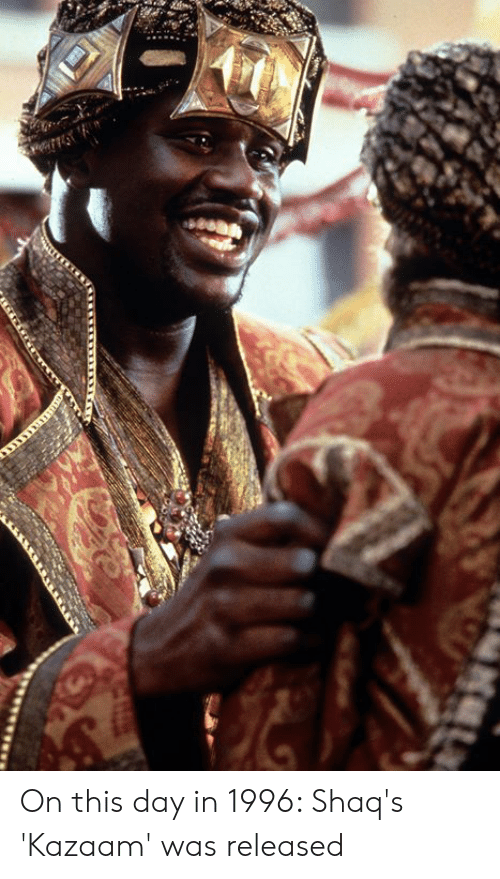 Kazaam, Day, and On This Day: On this day in 1996: Shaq's 'Kazaam' was released