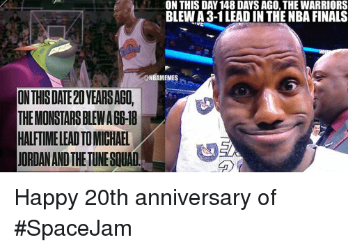 Nba, NBA Finals, and Warriors: ON THISDATE20 YEARSAGO,  THE MONSTARSBLEWA66-18  HALFTIMELEADTOMICHAEL  JORDANANOTHETUNESCUAD.  ON THIS DAY 148 DAYS AGO, THE WARRIORS  BLEW A 3-1LEAD IN THE NBA FINALS  EMES Happy 20th anniversary of #SpaceJam