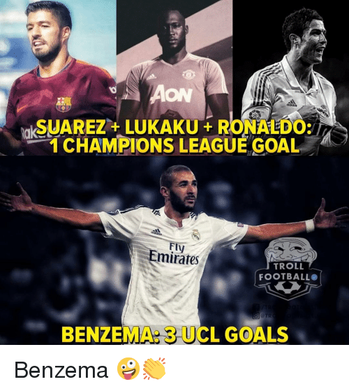 Troll Football: ON  zt  SUAREZ+LUKAKURONALDO:  1 CHAMPIONS LEAGUE GOAL  Fly  mirates  TROLL  FOOTBALL  BENZEMA: 3 UCL GOALS Benzema 🤪👏