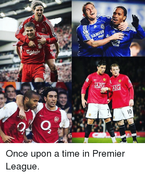 Memes, Premier League, and Once Upon a Time: Once upon a time in Premier League.