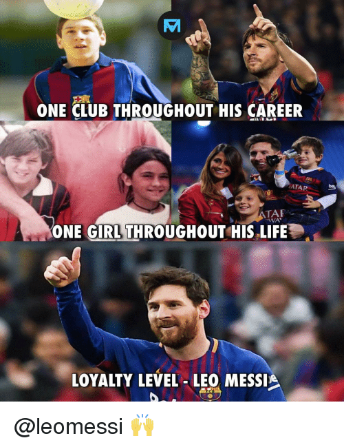 atar: ONE CLUB THROUGHOUT HIS CAREER  ATAR  WA  ONE GIRLTHROUGHOUT HIS LIFE  LOYALTY LEVEL-LEO MESSI @leomessi 🙌