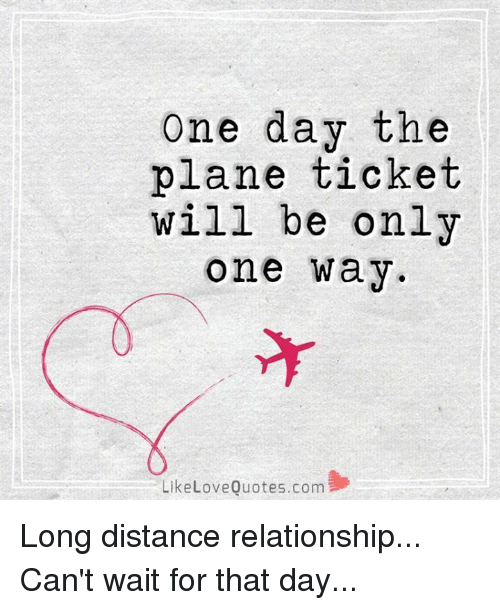 One Day the Plane Ticket Will Be Only One Way Like Love ...