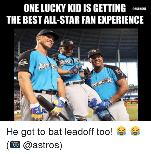 Astros: ONE LUCKY KID IS GETTING CMM  THE BEST ALL-STAR FAN EXPERIENCE  MLBMEME He got to bat leadoff too! 😂 😂 (📷 @astros)