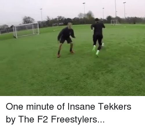 Tekkers: One minute of Insane Tekkers by The F2 Freestylers...