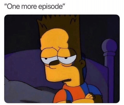 """One, More, and  Episode: """"One more episode"""""""