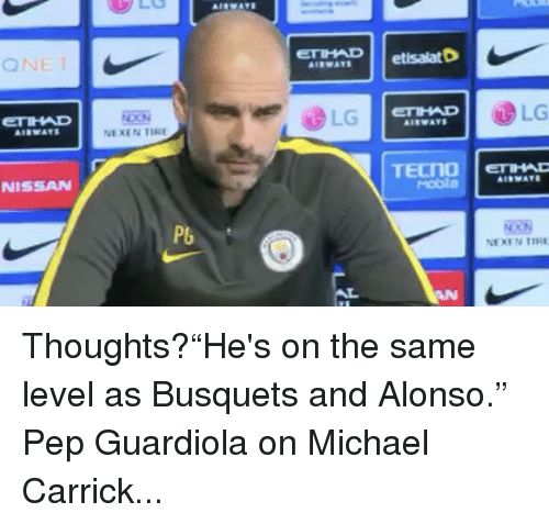 """Memes, Michael, and Nissan: ONE  NISSAN  NEXEN TIRE  PG  ETHAD etisalat D  TECNO  NEXT N TIRE Thoughts?""""He's on the same level as Busquets and Alonso."""" Pep Guardiola on Michael Carrick..."""