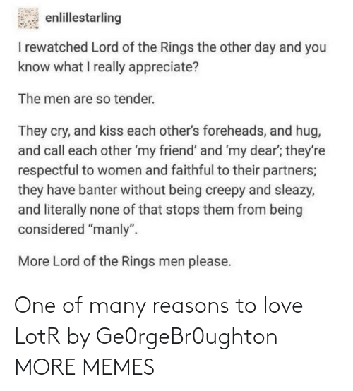 reasons: One of many reasons to love LotR by Ge0rgeBr0ughton MORE MEMES