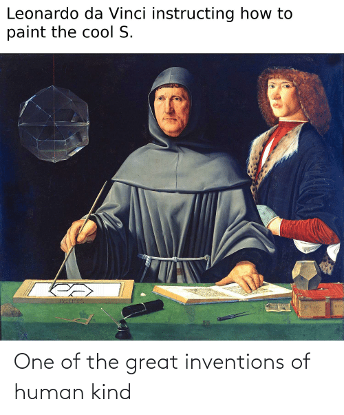 inventions: One of the great inventions of human kind