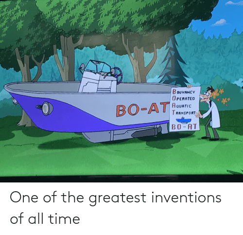 inventions: One of the greatest inventions of all time