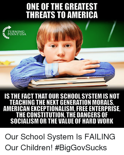 Enterprise: ONE OF THE GREATEST  THREATS TO AMERICA  TURNING  POINT USA  IS THE FACT THAT OUR SCHOOL SYSTEM IS NOT  TEACHING THE NEXT GENERATION MORALS,  AMERICAN EXCEPTIONALISM, FREE ENTERPRISE,  THE CONSTITUTION, THE DANGERS OF  SOCIALISM OR THE VALUE OF HARD WORK Our School System Is FAILING Our Children! #BigGovSucks