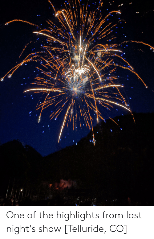 telluride: One of the highlights from last night's show [Telluride, CO]