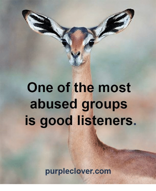 Purple Clover: One of the most  abused groups  is good listeners.  purple clover com
