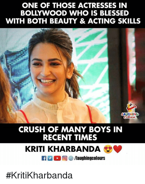 Bollywood: ONE OF THOSE ACTRESSES IN  BOLLYWOOD WHO IS BLESSED  WITH BOTH BEAUTY & ACTING SKILLS  CRUSH OF MANY BOYS IN  RECENT TIMES  KRITI KHARBANDA #KritiKharbanda