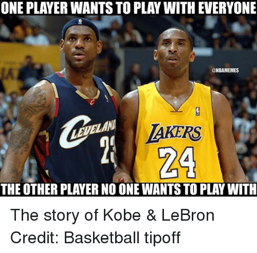 Kobe Lebron: ONE PLAYER WANTS TO PLAY WITH EVERYONE  @NBAMEMES  24  THE OTHER PLAYER NOONE WANTSTO PLAY WITH The story of Kobe & LeBron Credit: Basketball tipoff