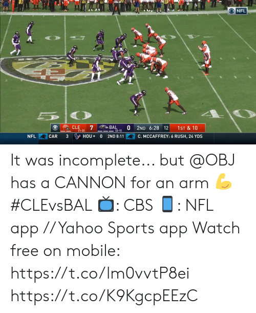 Mccaffrey: ONFL  7  BAL  (2-1)  CLE  1ST & 10  2ND 6:28 12  (1-2)  3 HOU  NFL  CAR  C. MCCAFFREY: 6 RUSH, 24 YDS  2ND 8:11 It was incomplete... but @OBJ has a CANNON for an arm ? #CLEvsBAL   ?: CBS ?: NFL app // Yahoo Sports app Watch free on mobile: https://t.co/lm0vvtP8ei https://t.co/K9KgcpEEzC