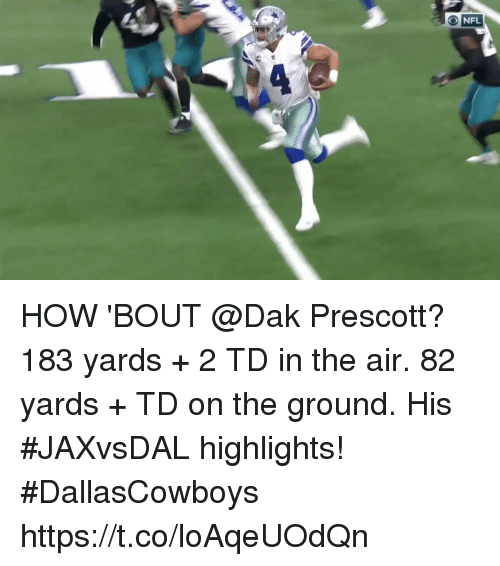 Memes, 🤖, and How: ONFL HOW 'BOUT @Dak Prescott?  183 yards + 2 TD in the air. 82 yards + TD on the ground.  His #JAXvsDAL highlights! #DallasCowboys https://t.co/loAqeUOdQn