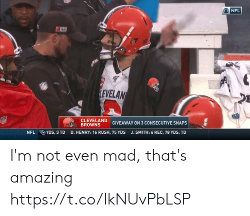 Cleveland Browns, Nfl, and Browns: ONFL  LEVELAN  CLEVELAND  BROWNS  GIVEAWAY ON 3 CONSECUTIVE SNAPS  YDS, 3 TD  NFL  D. HENRY: 16 RUSH, 75 YDS  J. SMITH: 6 REC, 78 YDS, TD I'm not even mad, that's amazing https://t.co/IkNUvPbLSP
