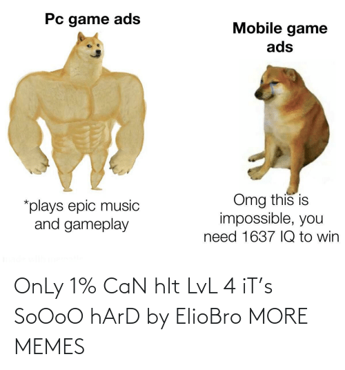 hit: OnLy 1% CaN hIt LvL 4 iT's SoOoO hArD by ElioBro MORE MEMES