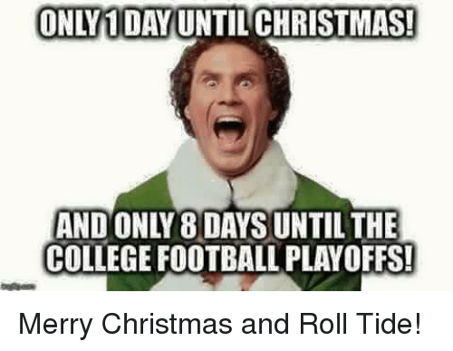Days Until Christmas Meme.Only 1 Day Until Christmas And Only8daysiuntil The College