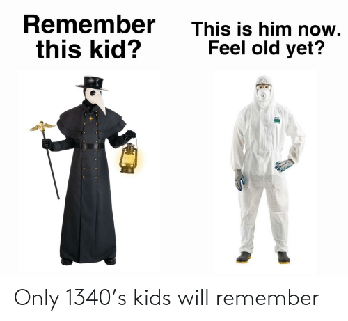 Kids: Only 1340's kids will remember