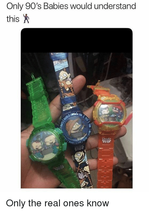 Memes, The Real, and 90's: Only 90's Babies would understand  this Only the real ones know