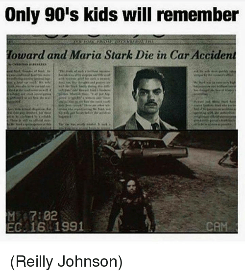 Only 90S Kids Will Remember: Only 90's kids will remember  oward and Maria Stark Die in Car Accident  EC. 16 1991 (Reilly Johnson)