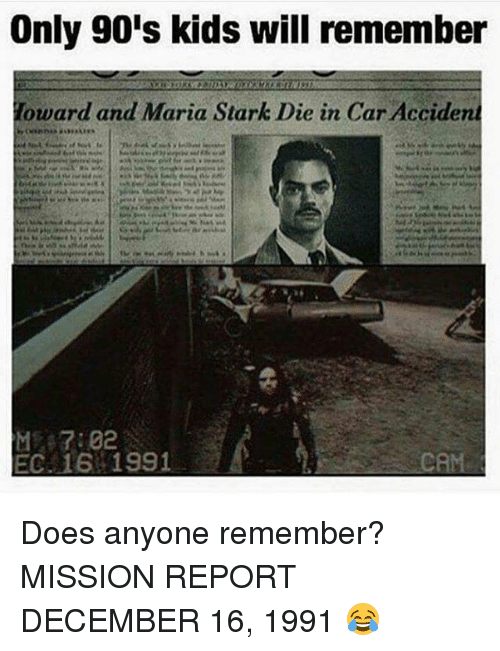 Only 90S Kids Will Remember: Only 90's kids will remember  Toward and Maria Stark Die in Car Accident  EC. 16 1991 Does anyone remember? MISSION REPORT DECEMBER 16, 1991 😂
