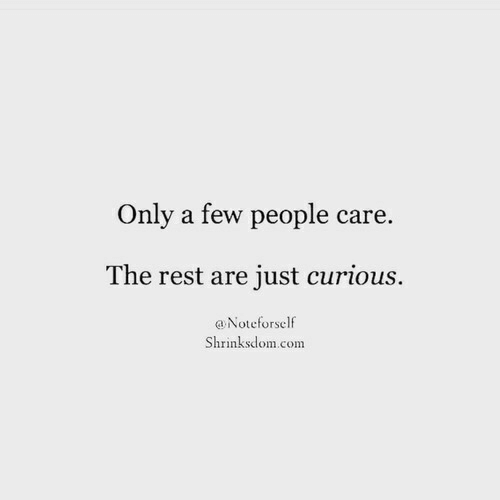 Rest, Com, and People: Only a few people care.  The rest are just curious.  Noteforself  Shrinksclom.com