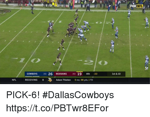 Dallas Cowboys, Memes, and Nfl: ONS  DXNFL  COWBOYS 33 26 REDSKINS 33 19 4th :33  1st & 10  NFL  RECEIVING  8  Adam Thielen  5rec, 98 yds, 1 TD PICK-6! #DallasCowboys https://t.co/PBTwr8EFor