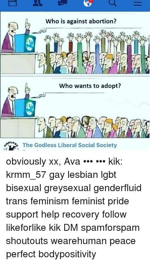Kik Lesbians And Lgbt Oole Who Is Against Abortion Who Wants To