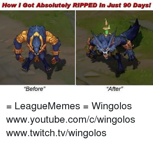 """Ooting: oot Got Absolutely RIPPED In Just 90 Daysl  """"After""""  Before = LeagueMemes =  Wingolos www.youtube.com/c/wingolos www.twitch.tv/wingolos"""