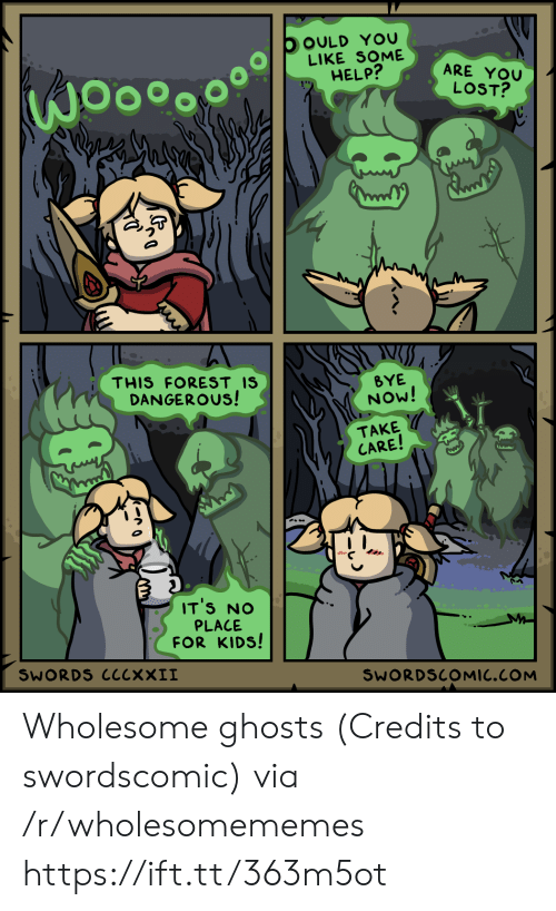 Credits: OOULD YOU  LIKE SOME  HELP?  ARE YOU  LOST?  THIS FOREST IS  DANGEROUS!  BYE  NOW!  TAKE  CARE!  IT'S NO  PLACE  FOR KIDS!  SWORDS ClcxXII  SWORDSCOMIC.COM Wholesome ghosts (Credits to swordscomic) via /r/wholesomememes https://ift.tt/363m5ot